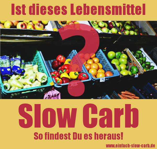 Ist dieses Lebensmittel Slow Carb