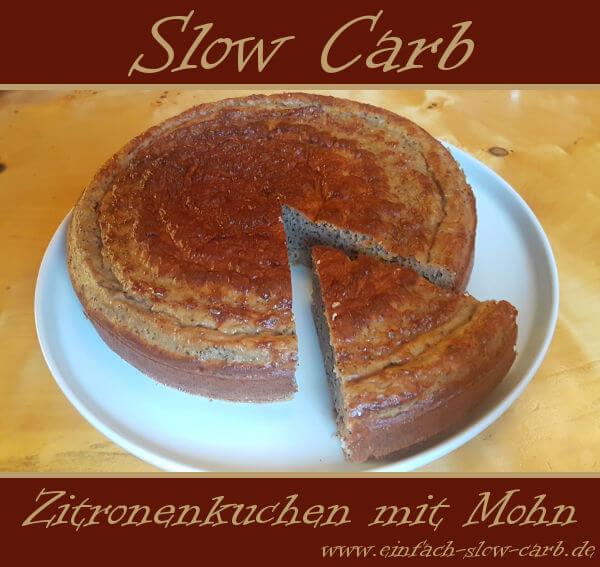 Slow Carb Zitronenkuchen mit Mohn