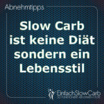 Slow Carb ist keine Diät